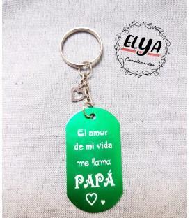 """Llavero """"El amor de mi vida se llama papá"""""""